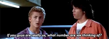 """""""If you guys are really us, what number are we thinking of?"""""""