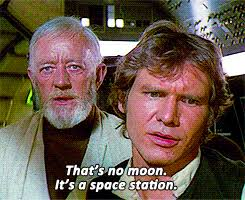 """That's no moon, it's a space station"" from Star Wars"