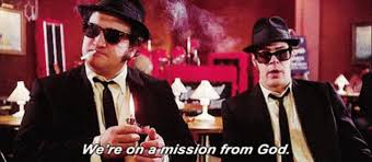 "The Blues Brother are ""on a mission from God"""
