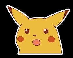 Surprised Pikachu is surprised