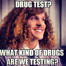 Drug test? what kind of drugs are we testing?