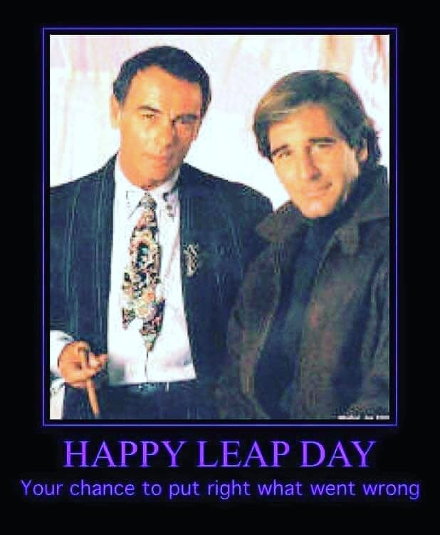 From Sam and Al, Happy Leap Day. Your change to put right what went wrong.
