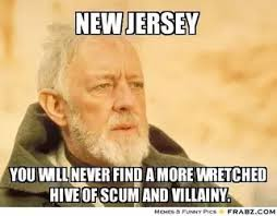 "old Obi Wan with the words saying ""New Jersey, you will never find a more wretched hive of scum and villainy"""