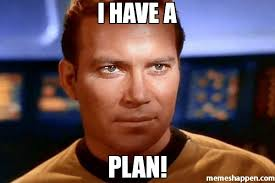 "Kirk - ""I have a plan!"""