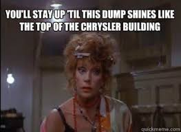 "Little Orphan Annie scene ""you'll stay up til this dump shines like the top of the Chrysler building."""