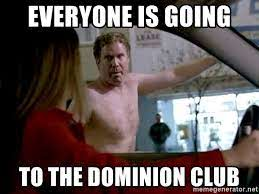 "From OLD SCHOOL ""Everyone is going to the dominion club"""