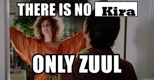 "Zuul from GHOSTBUSTERS: ""There is no Kira, there is only Zuul"""