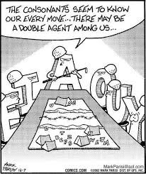"""vowels surrounding a table. """"the consonants seem to know our every move, there's a double agent among us"""" as Y looks nervous"""
