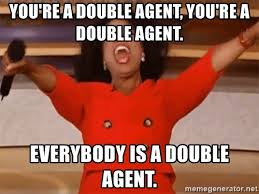 """Oprah """"you're a double agent. everyone's a double agent."""""""