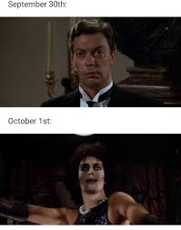 Tim Curry from CLUE on Sept 30 and then as Dr. F. from RHPS on Oct 1 meme