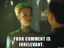 Your comment is irrelevant - seven of nine