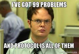 "dwight from the office ""i've got 99 problems and protocol is all of them"""